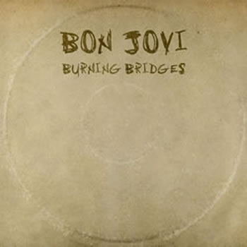 Bon Jovi - Burning Bridges